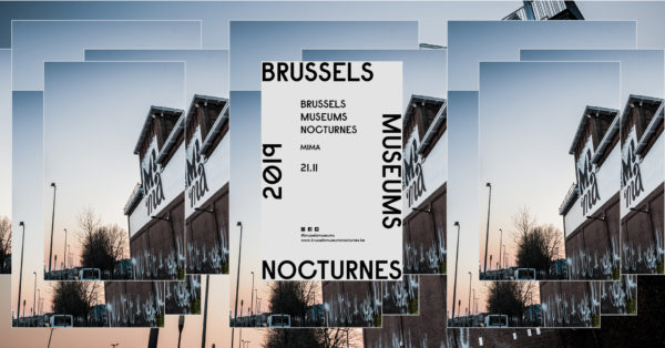 MIMA - Brussels Museums Nocturnes 2019