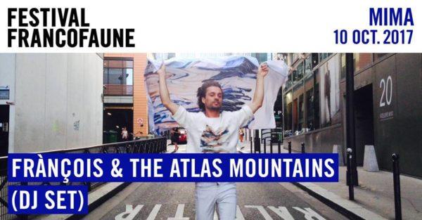 MIMA - FrancoFaune@MIMA: Frànçois & the Atlas Mountains (DJ Set solo)